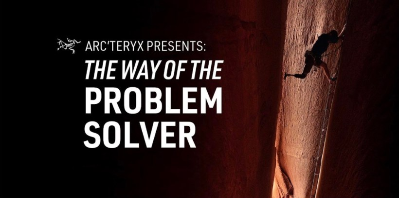 Arcteryx - The Way of the Problem Solver