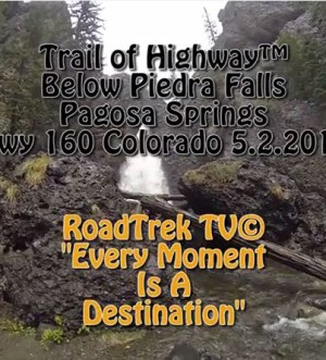 Piedra Falls-Pagosa Springs-Colorado-Hiking-Trail of Highways-RoadTrek TV-Get Lost in America-Organic-Content-Marketing-Social-Media-Travel-Tom Ski-Skibowski-Social SEO-Photography