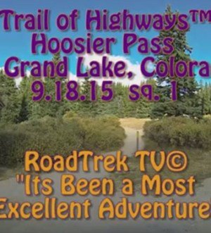 Hoosier Pass-Colorado 9-Breckenridge-Trail of Highways-RoadTrek TV-Organic Content-Marketing-Social SEO-Travel-Media-