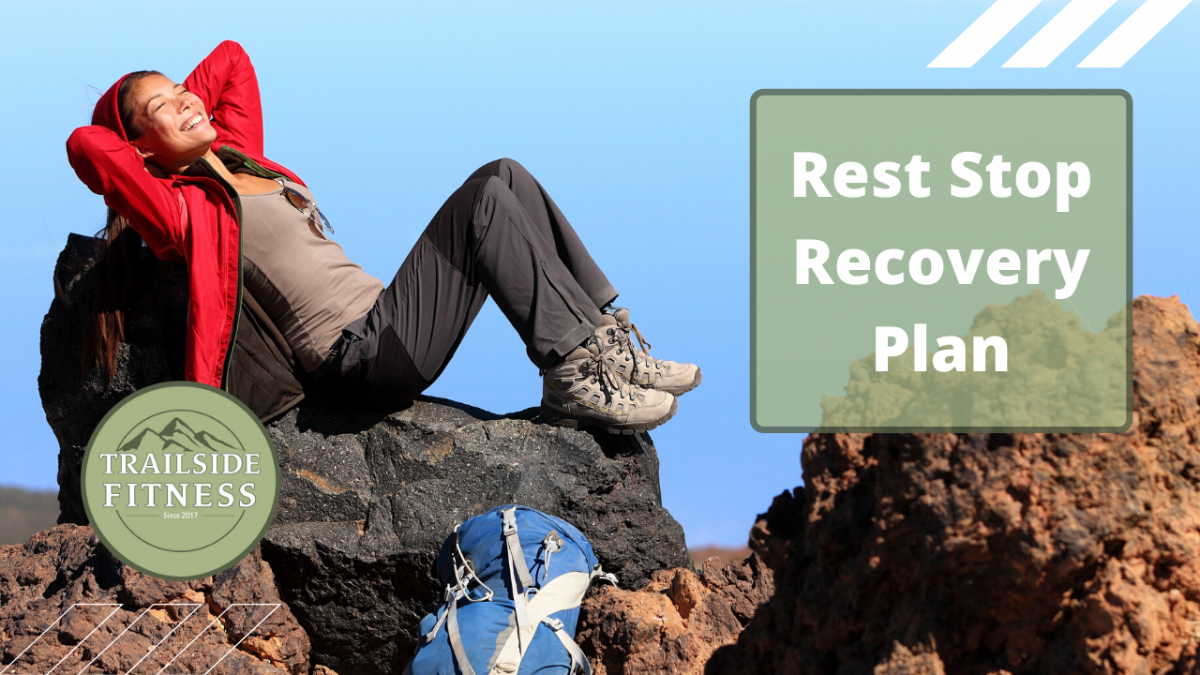 Rest Stop Self Care Routine For Hikers trailside fitness
