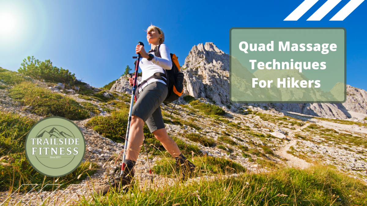 Quad Self Care Routine For Hikers trailside fitness