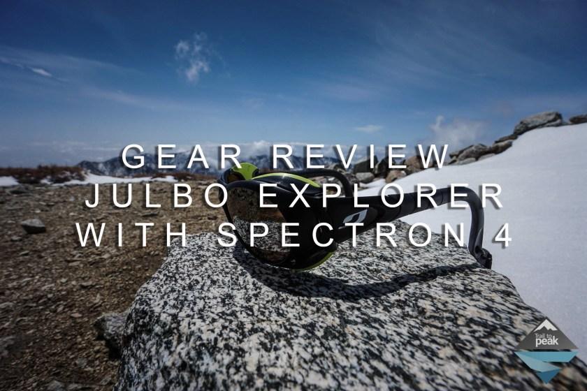 Julbo Explorer Gear Review Spectron 4 Lens