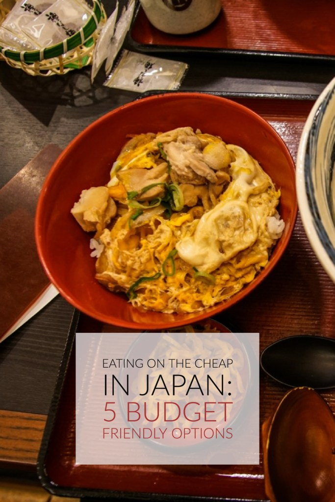 Eating On The Cheap In Japan: 5 Budget Friendly Food Options In Kyoto And Tokyo
