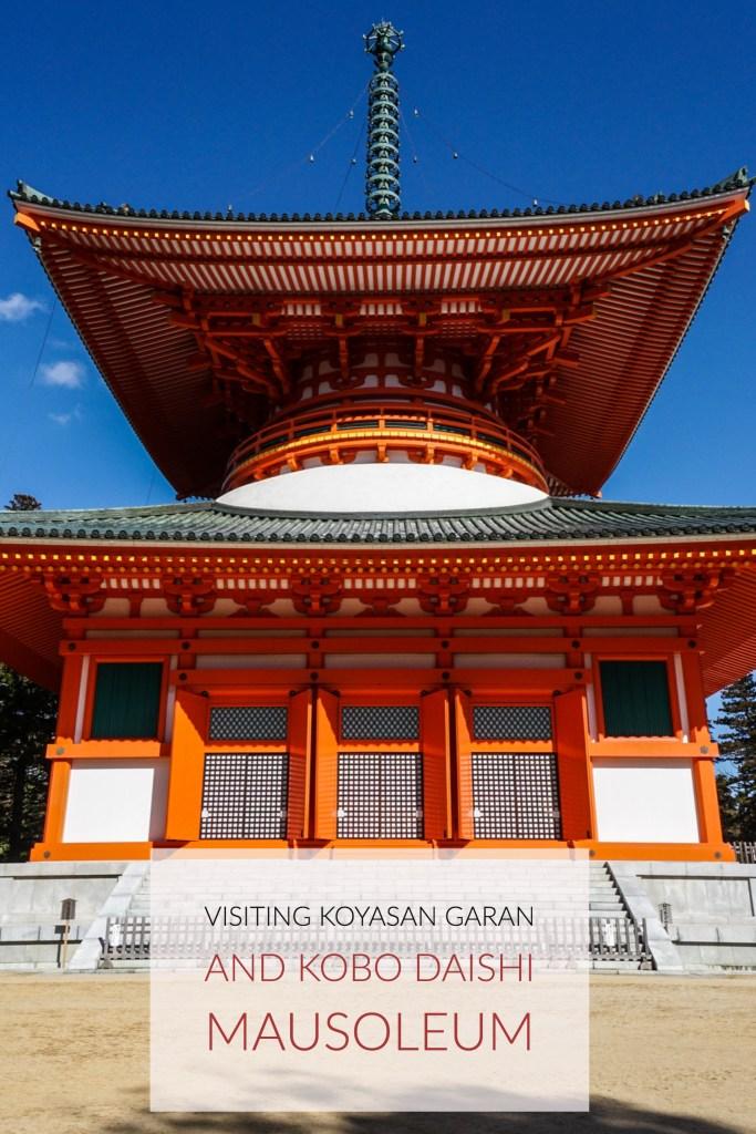 Mount Koya's Garan And Kobo Daishi Mausoleum