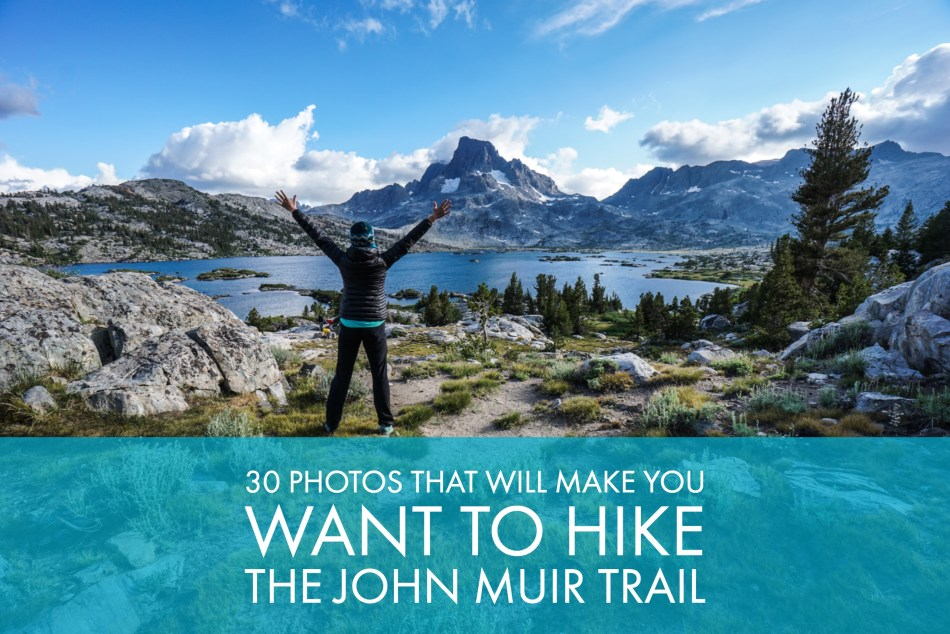 30 Photos That Will Make You Want To Hike The John Muir Trail