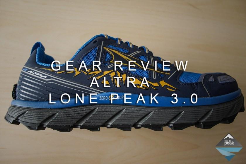 Altra Lone Peak 3.0 Gear Review