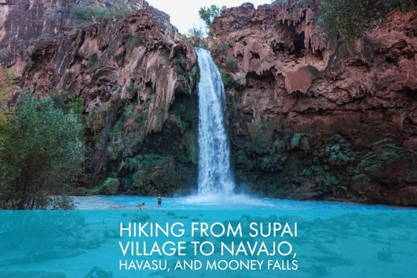 Hiking From Supai Village To Navajo, Havasu, and Mooney Falls