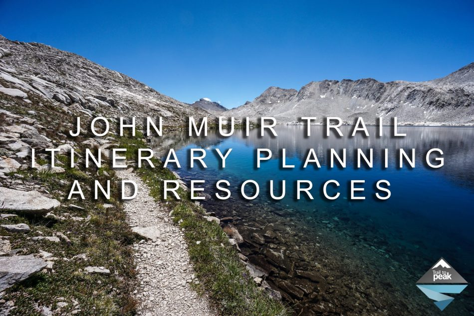 John Muir Trail Itinerary Planning And Resources