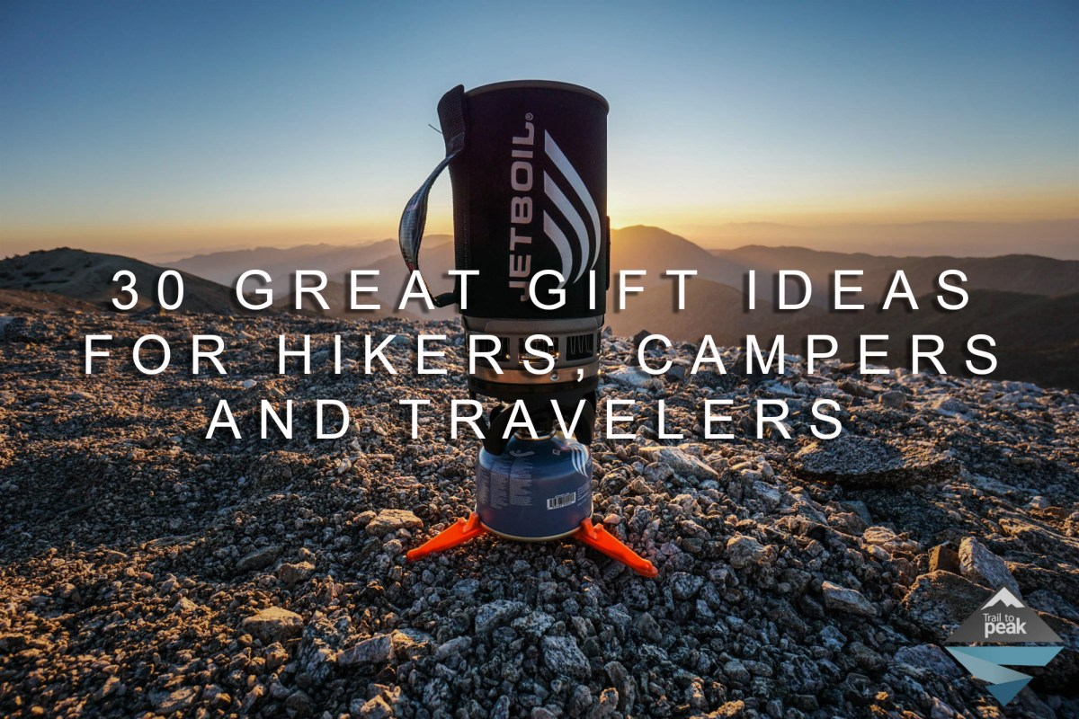 30 Great Gift Ideas For Hikers, Campers, Backpackers, And Travel Addicts