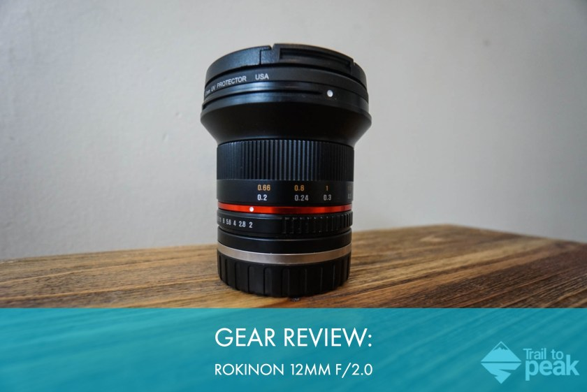 Gear Review: Rokinon (Samyang) 12mm f/2.0 NCS CS Wide Angle Lens