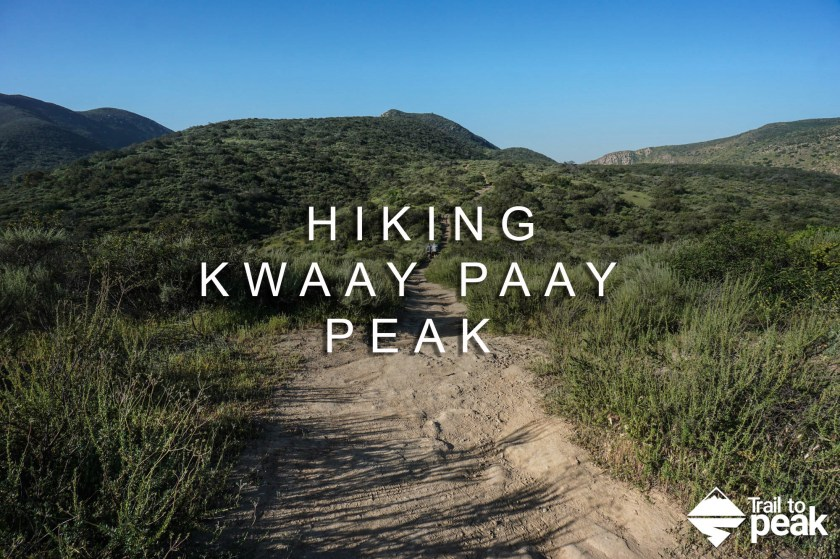 Hiking Kwaay Paay Peak Mission Trail Regional Park