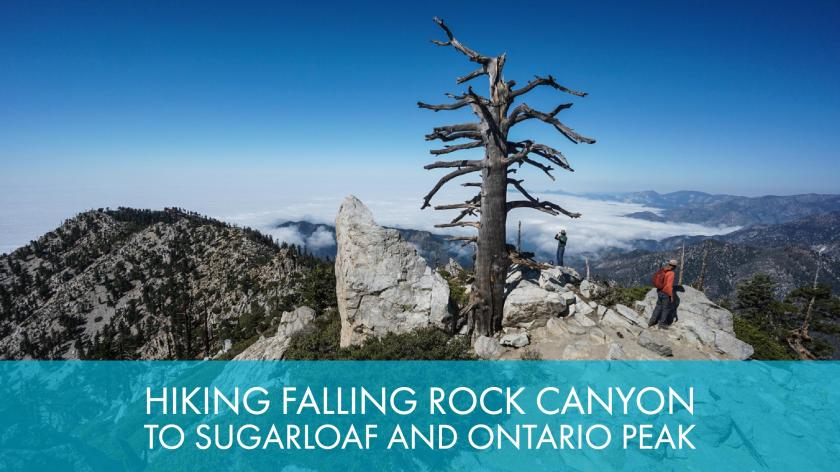 Hiking Falling Rock Canyon To Sugarloaf And Ontario Peak