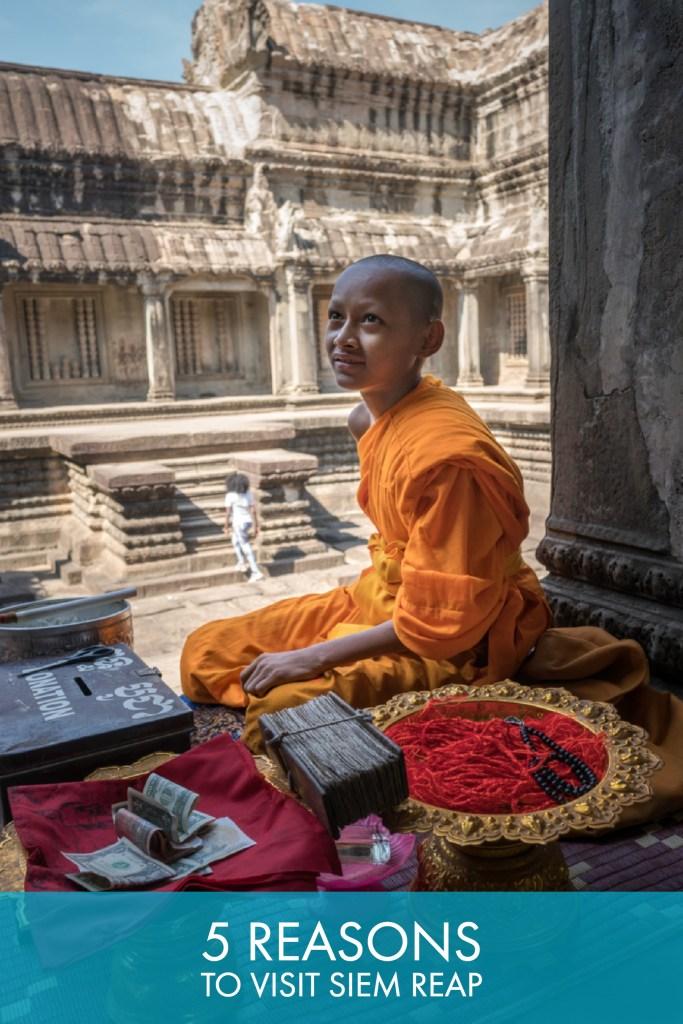 5 Reasons to Visit Siem Reap Cambodia