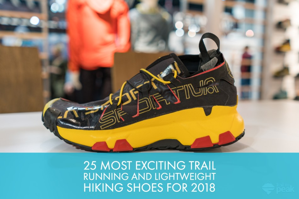 397ba86fc3f4 25 Most Exciting Trail Running And Lightweight Hiking Shoes for 2018 -  Trail to Peak