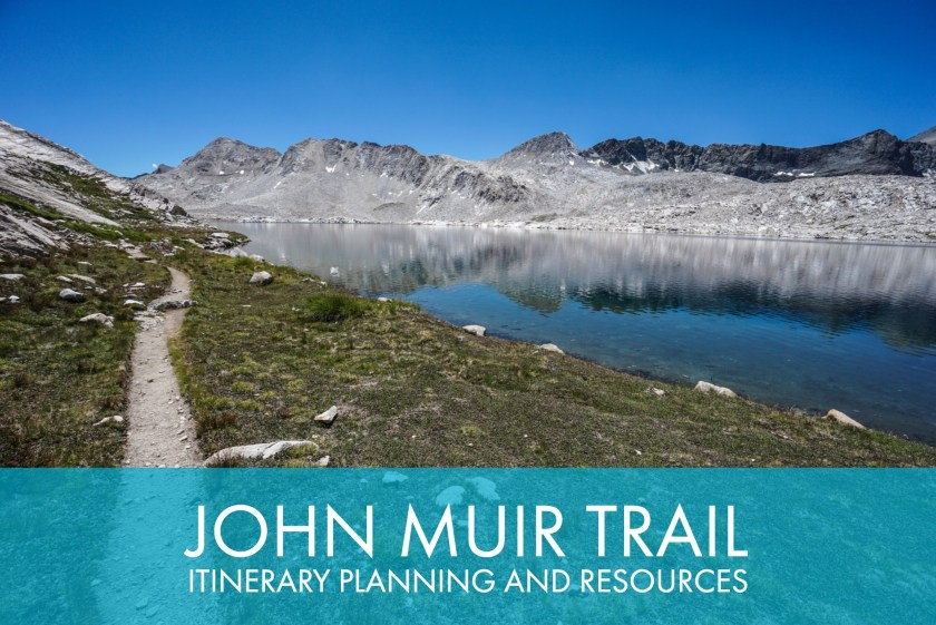 ohn Muir Trail Itinerary Planning And Resources