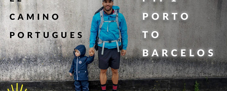 The Camino Portuguese: Porto to Barcelos (Pt. 1)