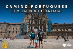 Video Post: The Camino Portuguese from Padron to Santiago (Pt. 5)
