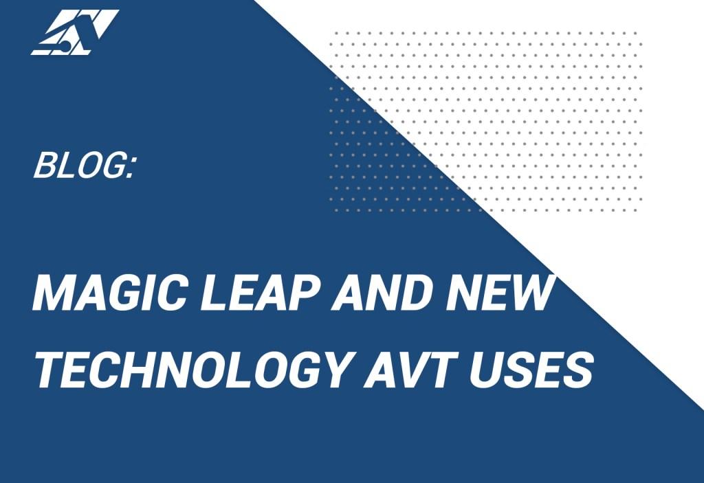 Magic Leap and AVT Simulation Training Center