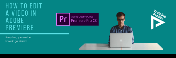 How to Edit a Video in Adobe Premiere