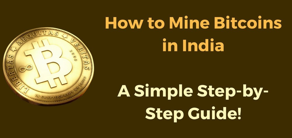 How to Mine Bitcoins in India–A Simple Step-by-Step Guide!