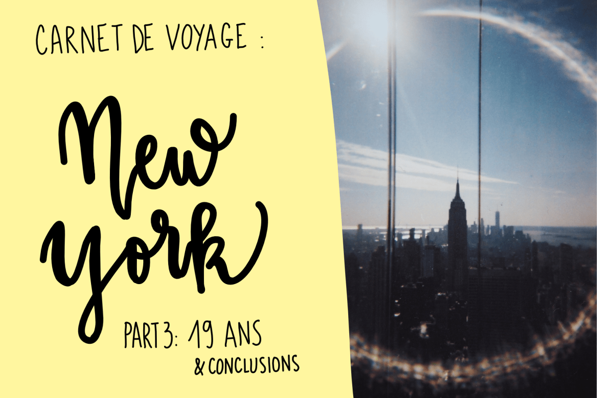 [Carnet de voyage n°8] NEW YORK - Part.3