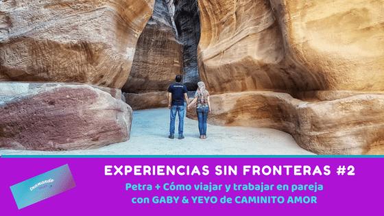 Experiencias sin Fronteras # 2 – Petra + cómo viajar y trabajar en pareja con Caminito Amor
