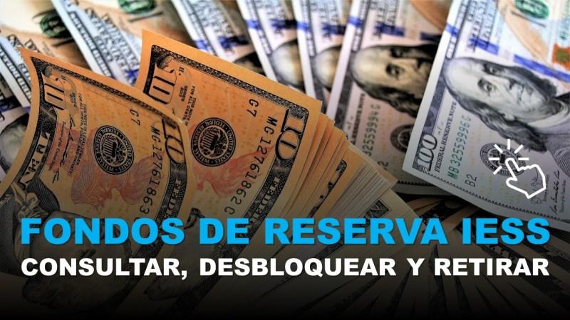 Fondos de Reserva IESS Consultar, Desbloquear y Retirar