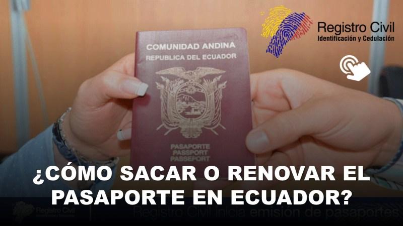 Cómo Sacar o Renovar el Pasaporte en Ecuador