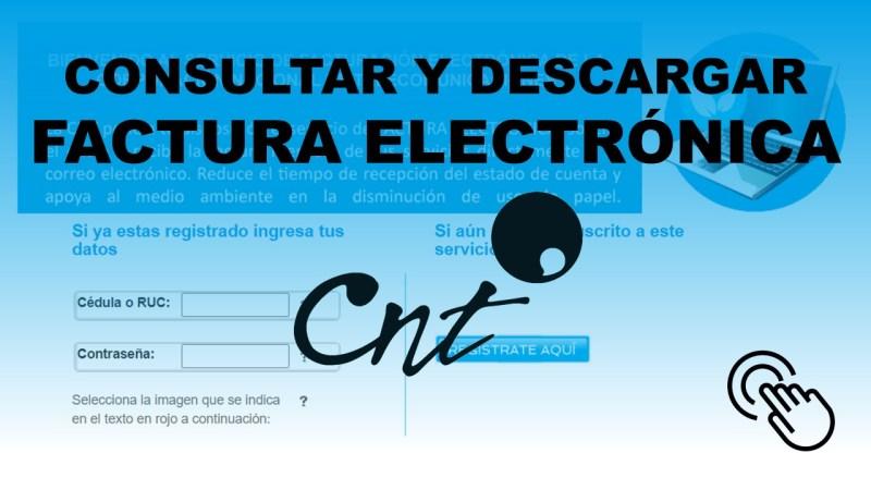 consultar y descargar factura electrónica cnt