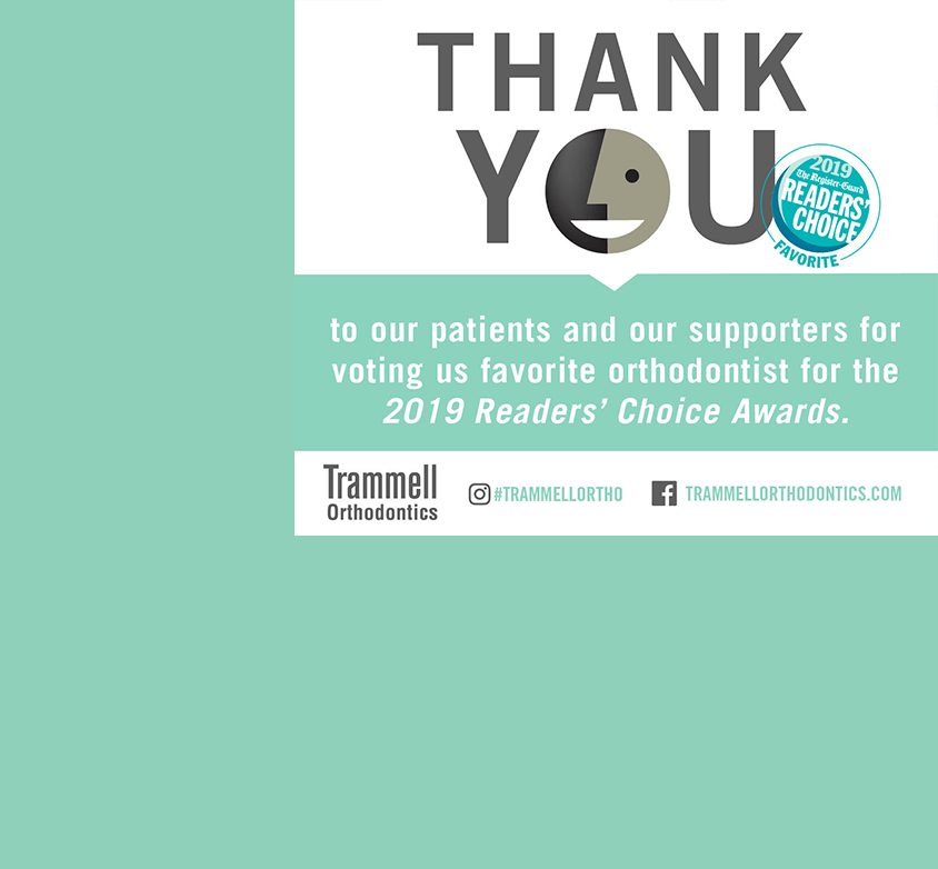 To our Trammell Orthodontics Family: