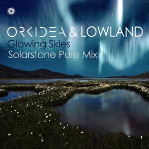 Orkidea-Lowland-Glowing-Skies-Solarstone-Mix