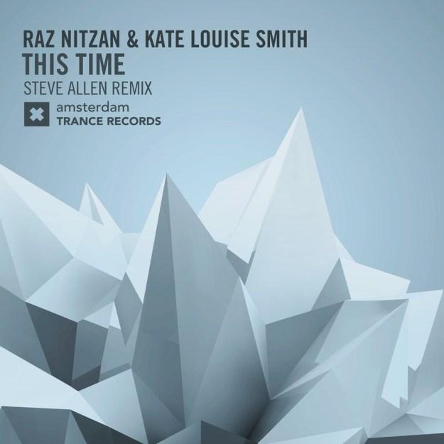Raz Nitzan & Kate Louise Smith - This Time (Steve Allen Remix)
