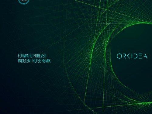 Orkidea – Forward Forever (Indecent Noise Remix)