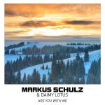 Markus Schulz & Daimy Lotus – Are You With Me
