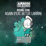 Armin van Buuren presents Rising Star feat. Betsie Larkin – Again