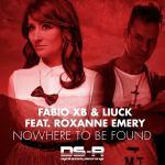 Fabio XB & Liuck feat. Roxanne Emery – Nowhere To Be Found