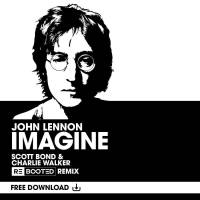 John Lennon - Imagine (Scott Bond & Charlie Walker REBOOTED Remix)