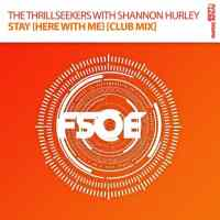 The Thrillseekers With Shannon Hurley - Stay (Here With Me) (Club Mix)