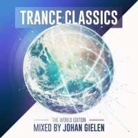 Trance Classics - The World Edition Mixed by Johan Gielen