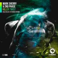 Mark Sherry & 2nd Phase - Killer Twist (Cold Blue Remix)