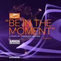 Armin van Buuren - Be In The Moment (Tim Mason, Ben Nicky & Allen Watts Remixes)