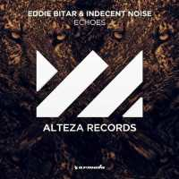 Eddie Bitar & Indecent Noise - Echoes