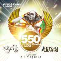 Future Sound Of Egypt 550 - A World Beyond mixed by John 00 Fleming and Aly & Fila