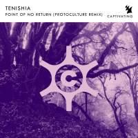 Tenishia - Point Of No Return (Protoculture Remix)