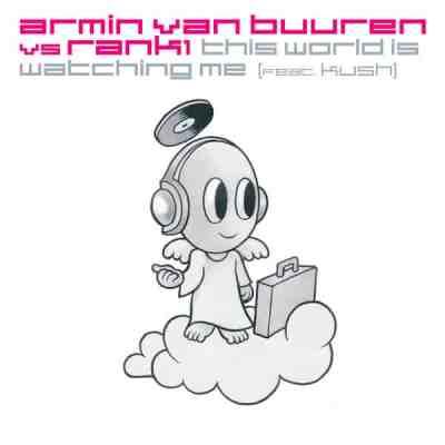Armin van Buuren vs. Rank 1 feat. Kush - This World Is Watching Me