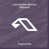 Luttrell & Ben Böhmer - Gibberish