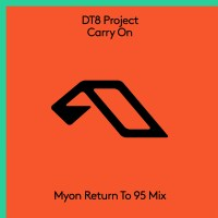 DT8 Project - Carry On (Myon Return To 95 Mix)