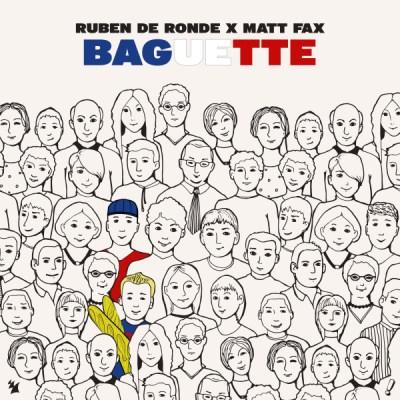 Ruben de Ronde x Matt Fax - Baguette