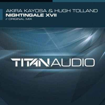 Akira Kayosa & Hugh Tolland - Nightingale XVII