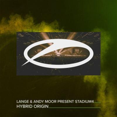 Lange & Andy Moor present Stadium4 - Hybrid Origin